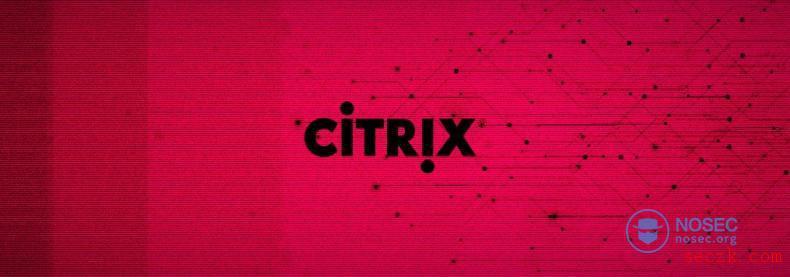 Citrix严重漏洞可能会使成千上万的公司遭受攻击